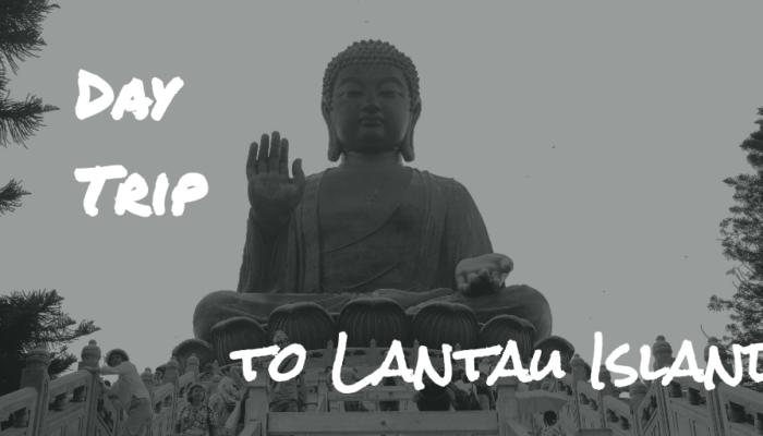 Day Trip to Lantau Island