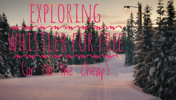 Exploring Whistler for Free (or On the Cheap)