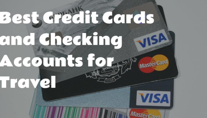 Best Credit Cards and Checking Accounts for Travel