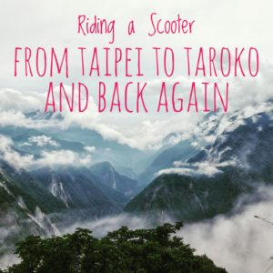 Riding a Scooter from Taipei to Taroko and Back Again