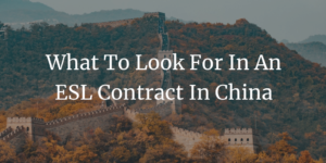 What To Look For In An ESL Contract In China