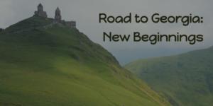 Road to Georgia: New Beginnings